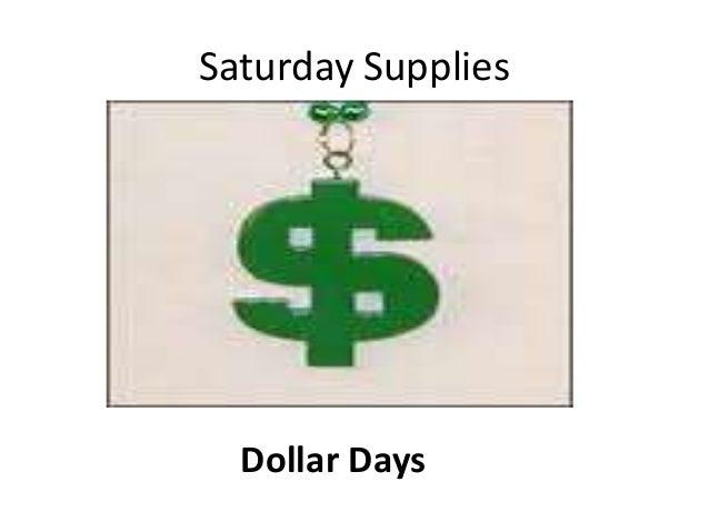Saturday Supplies Dollar Days