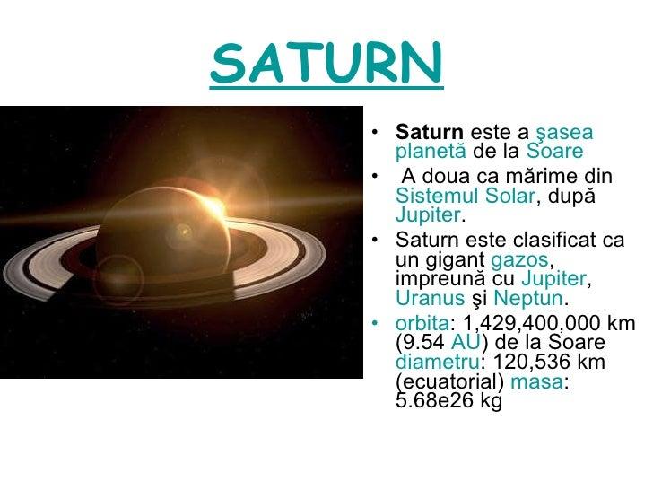 SATURN <ul><li>Saturn  este a  şasea   planetă  de la  Soare   </li></ul><ul><li>A  doua ca mărime din  Sistemul Solar , d...