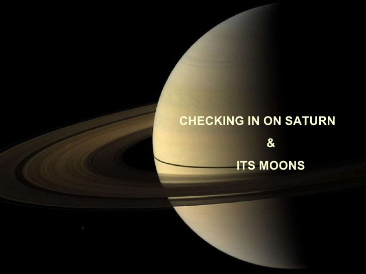 CHECKING IN ON SATURN & ITS MOONS