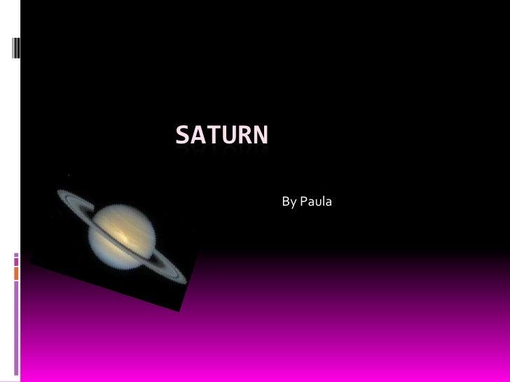 Saturn<br />By Paula<br />