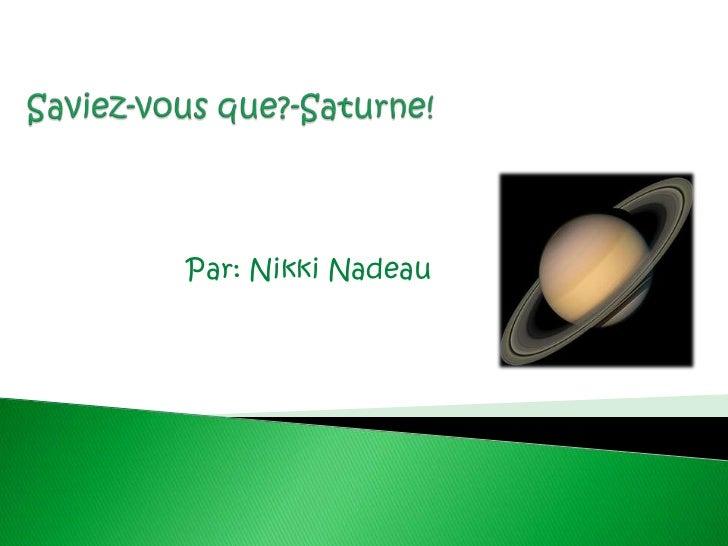Saviez-vous que?-Saturne! <br />Par: Nikki Nadeau <br />