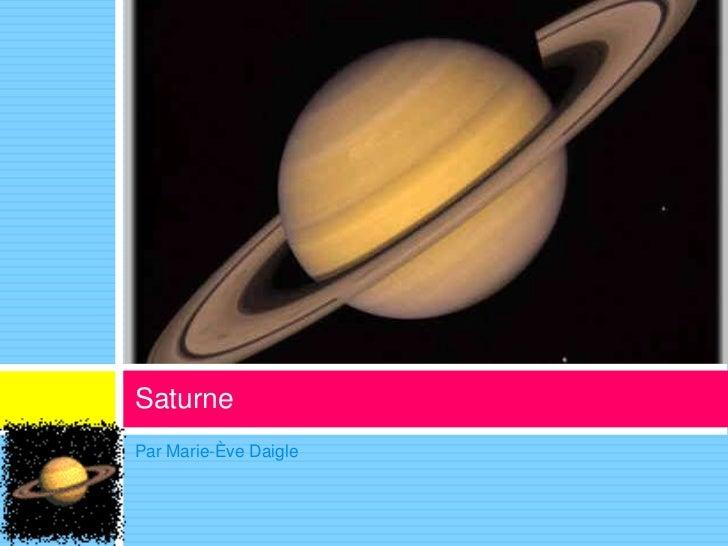 Par Marie-Ève Daigle <br />Saturne<br />
