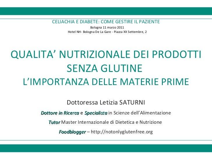 QUALITA' NUTRIZIONALE DEI PRODOTTI SENZA GLUTINE  L'IMPORTANZA DELLE MATERIE PRIME CELIACHIA E DIABETE: COME GESTIRE IL PA...