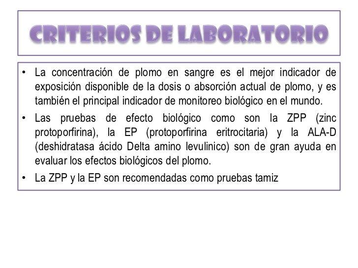Alteraciones Hematologicas:<br />El plomo:<br />Interfiere con la síntesis de hemoglobina al alterar la síntesis de porfir...
