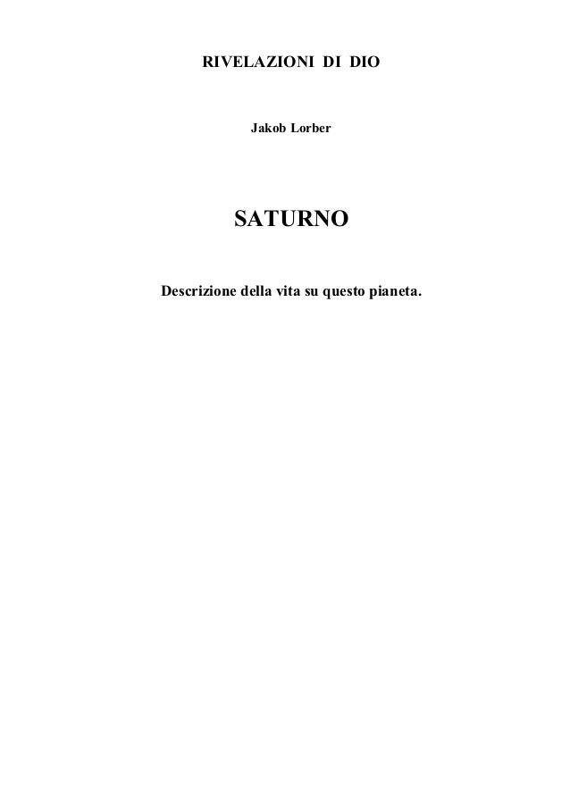 RIVELAZIONI DI DIO              Jakob Lorber           SATURNODescrizione della vita su questo pianeta.