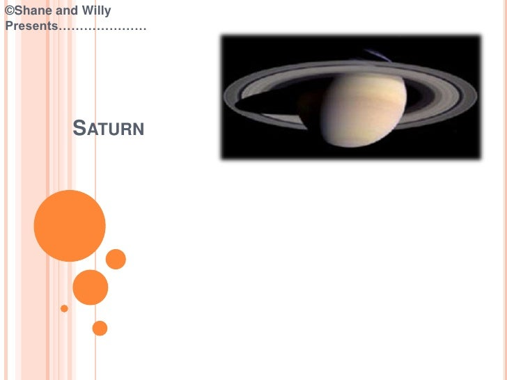 ©Shane and WillyPresents…………………<br />Saturn<br />