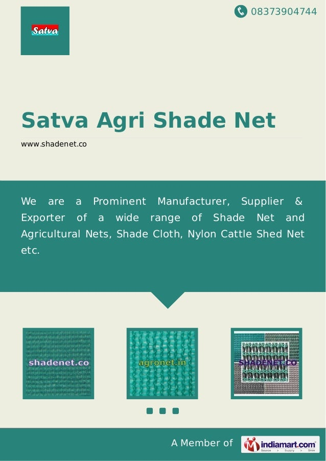 08373904744 A Member of Satva Agri Shade Net www.shadenet.co We are a Prominent Manufacturer, Supplier & Exporter of a wid...