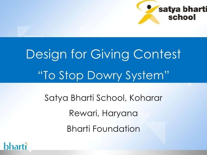 "Satya Bharti School, Koharar Rewari, Haryana Bharti Foundation Design for Giving Contest "" To Stop Dowry System"""