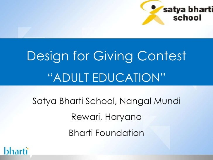 "Satya Bharti School, Nangal Mundi Rewari, Haryana Bharti Foundation Design for Giving Contest "" ADULT EDUCATION"""
