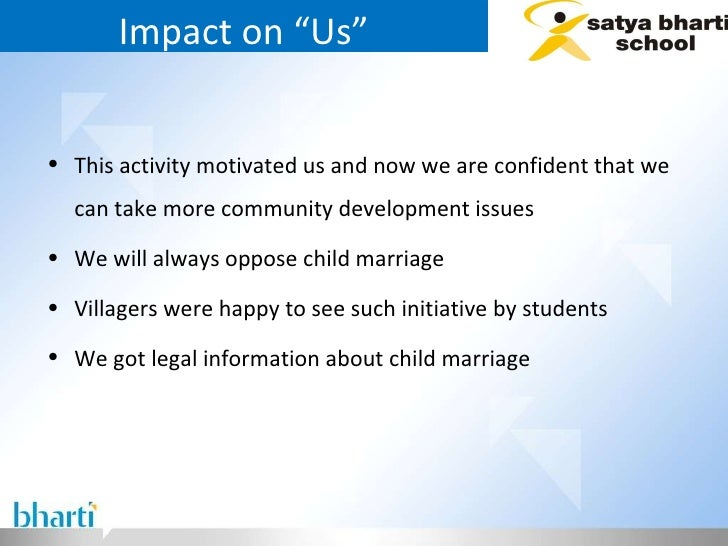 """Impact on """"Us"""" <ul><li>This activity motivated us and now we are confident that we can take more community development iss..."""