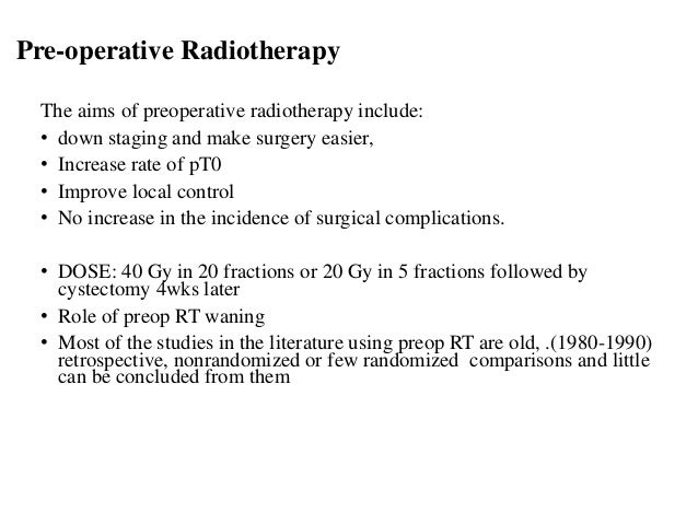 Post-operative Radiotherapy • Limited data from randomized trials • Indication: pT3-T4, positive surgical margins , pN + (...
