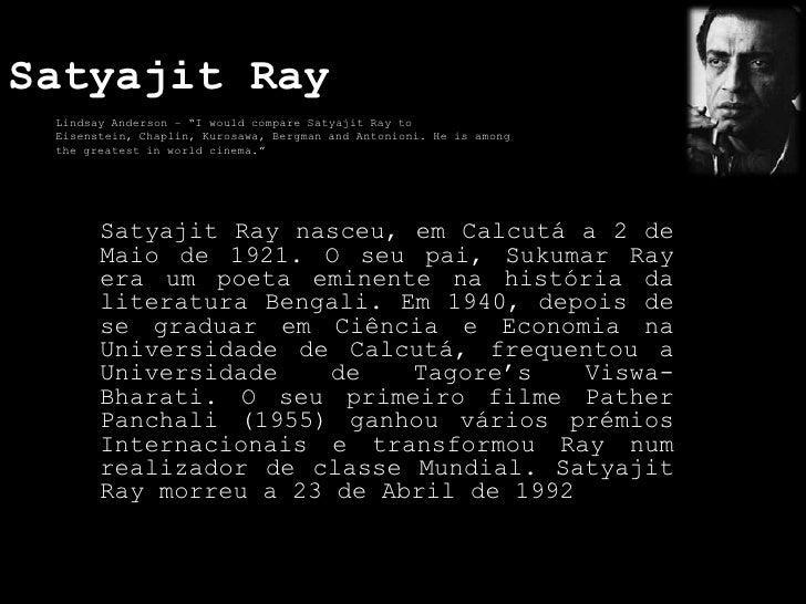"""SatyajitRay<br />Lindsay Anderson – """"I would compare Satyajit Ray to Eisenstein, Chaplin, Kurosawa, Bergman and Antonioni...."""