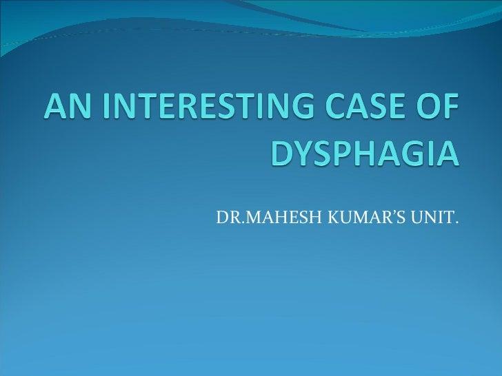 DR.MAHESH KUMAR'S UNIT.
