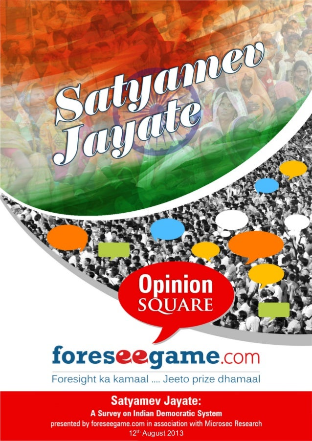 SATYAMEV JAYATE– Survey Study A report by foreseegame.com & Microsec Research 12th August 2013 | 1 12th August 2013