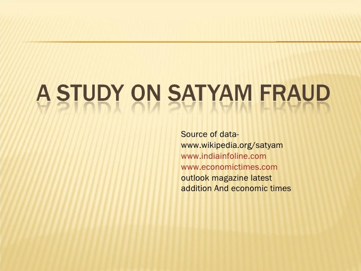 satyam case study essay A report on enron case study disclaimer: this essay has the only difference in enron and satyam was that the top level admitted its hand in the case of satyam.