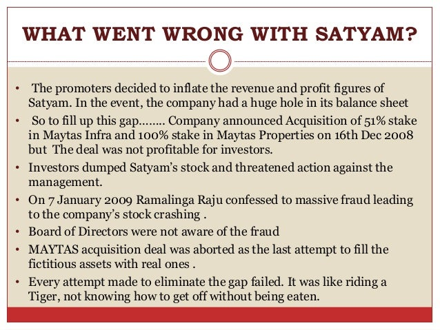 what went wrong with satyam Essays - largest database of quality sample essays and research papers on reasons behind satyam scam.