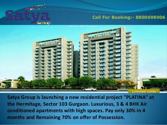 """Call For Booking:- 8800698006  Satya Group is launching a new residential project """"PLATINA"""" at the Hermitage, Sector 103 G..."""