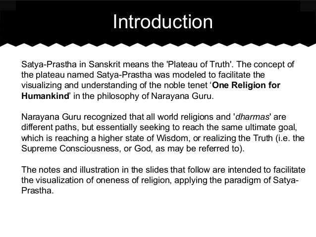 Introduction Satya-Prastha in Sanskrit means the 'Plateau of Truth'. The concept of the plateau named Satya-Prastha was mo...