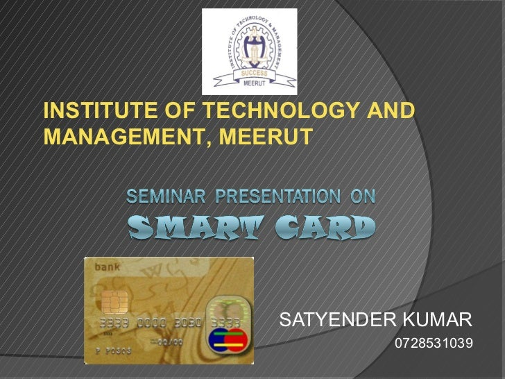 INSTITUTE OF TECHNOLOGY ANDMANAGEMENT, MEERUT                 SATYENDER KUMAR                         0728531039