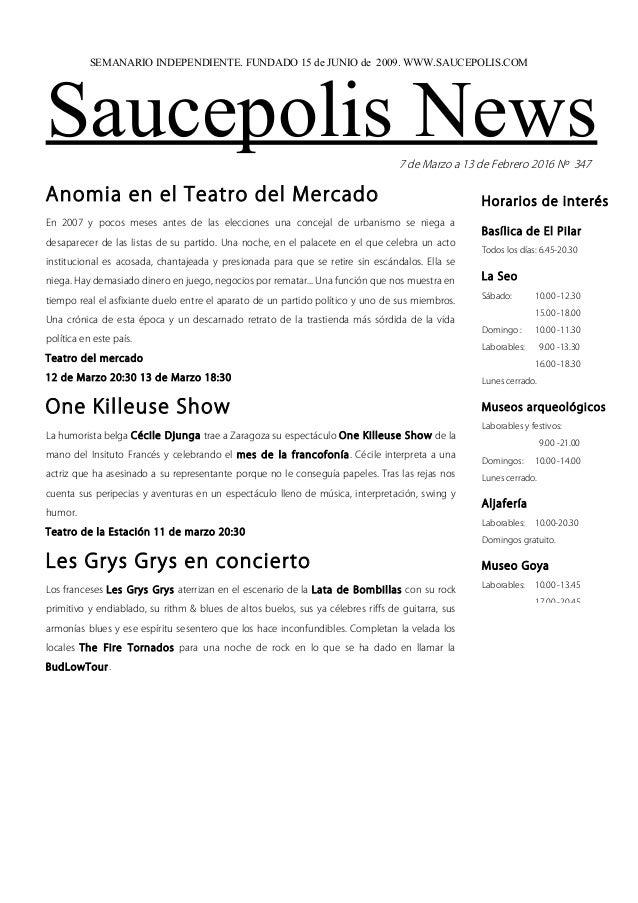 Saucepolis News7 de Marzo a 13 de Febrero 2016 Nº 347 Anomia en el Teatro del Mercado En 2007 y pocos meses antes de las e...