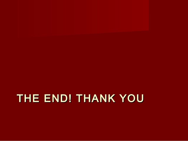 THE END! THANK YOUTHE END! THANK YOU