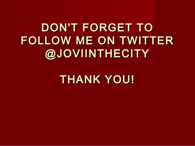 DON'T FORGET TODON'T FORGET TO FOLLOW ME ON TWITTERFOLLOW ME ON TWITTER @JOVIINTHECITY@JOVIINTHECITY  THANK YOU!THANK YO...