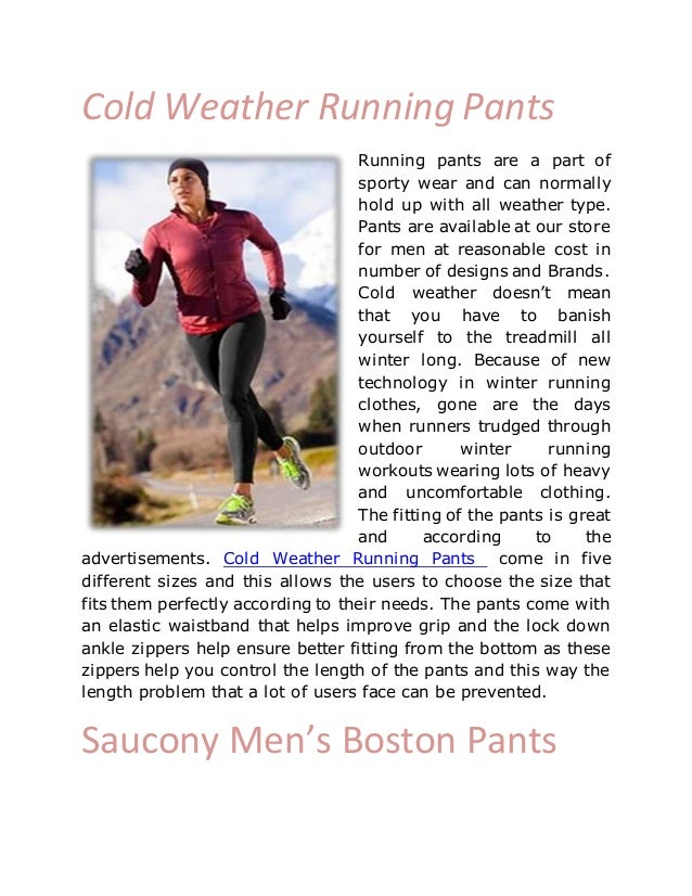 Cold Weather Running Pants Running pants are a part of sporty wear and can normally hold up with all weather type. Pants a...