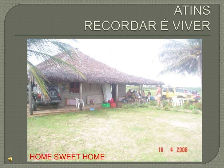 ATINSRECORDAR É VIVER<br />HOME SWEET HOME<br />