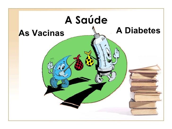 A Saúde As Vacinas A Diabetes