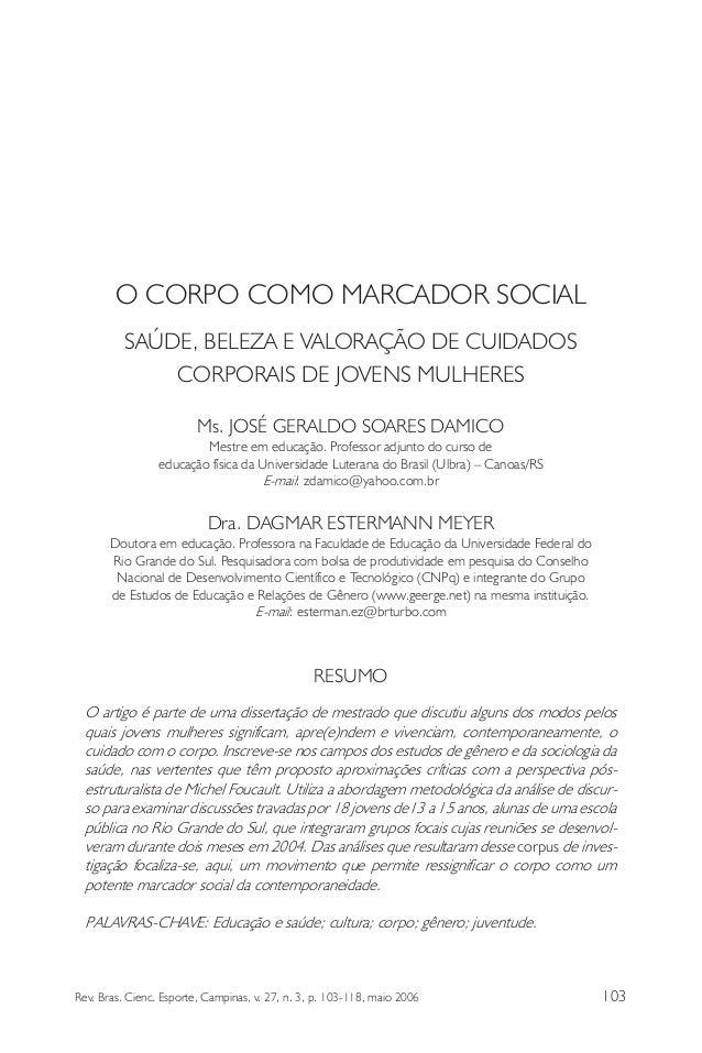 O CORPO COMO MARCADOR SOCIAL SAÚDE, BELEZA E VALORAÇÃO DE CUIDADOS CORPORAIS DE JOVENS MULHERES Ms. JOSÉ GERALDO SOARES DA...