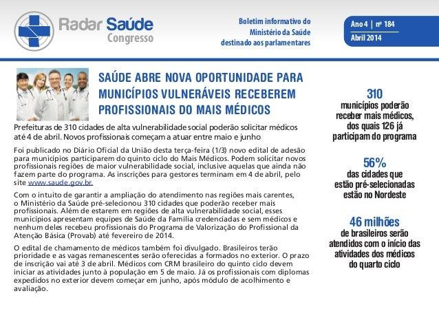 Radar Saúde Congresso Ano 4 | nº 184 Abril 2014 Prefeituras de 310 cidades de alta vulnerabilidade social poderão solicita...