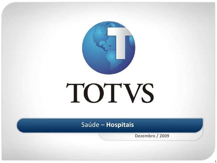 Saúde – Hospitais<br />Dezembro / 2009<br />1<br />