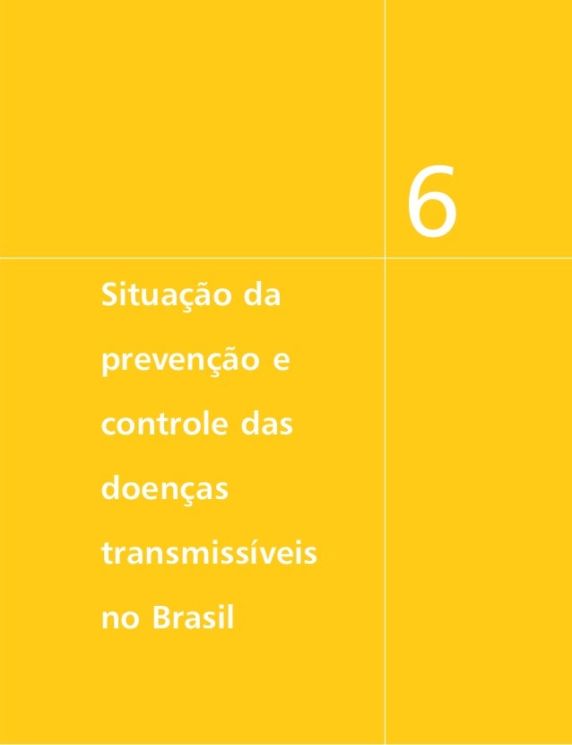 6 Situação da prevenção e controle das doenças transmissíveis no Brasil