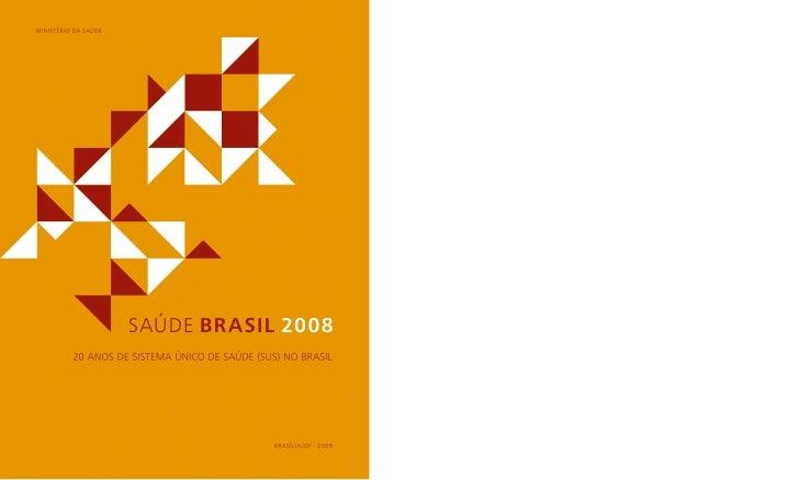 MINISTÉRIO DA SAÚDE            Saúde Brasil 200820 anos de Sistema Único de Saúde (SUS) no Brasil
