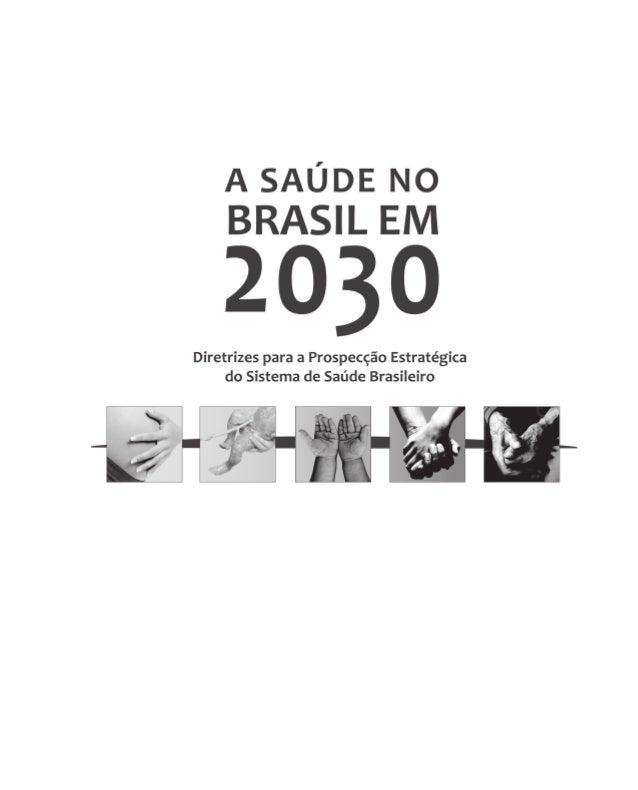 Presidente da República Dilma Rousseff Ministro da Saúde Alexandre Padilha Ministro Chefe da Secretaria de Assuntos Estrat...