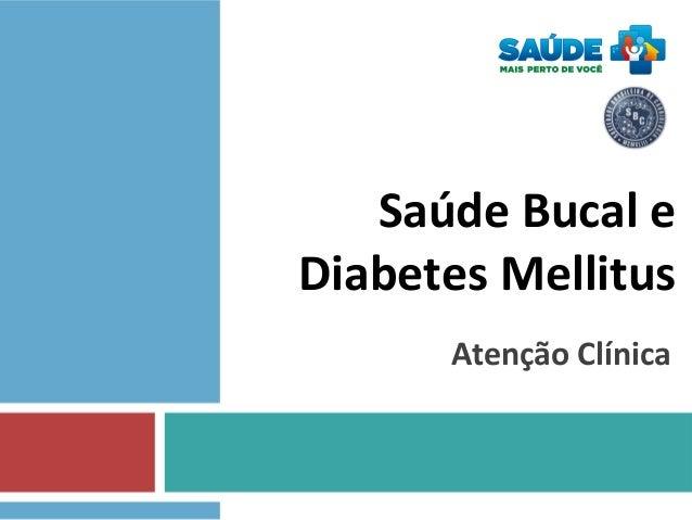 Saúde Bucal e Diabetes Mellitus Atenção Clínica