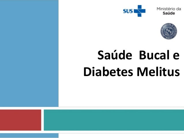 Saúde Bucal e Diabetes Melitus