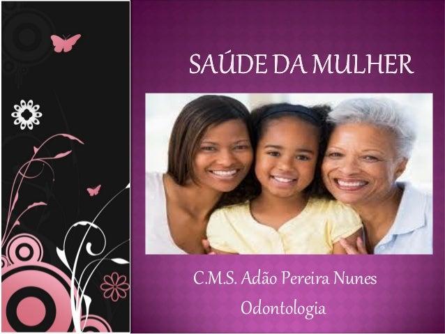 C.M.S. Adão Pereira Nunes       Odontologia
