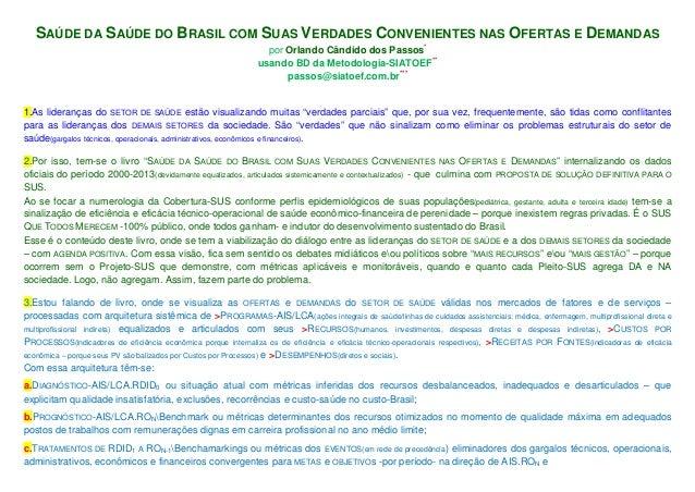 SAÚDE DA SAÚDE DO BRASIL COM SUAS VERDADES CONVENIENTES NAS OFERTAS E DEMANDAS por Orlando Cândido dos Passos* usando BD d...