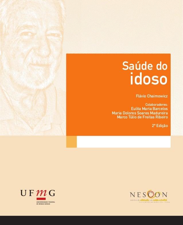 Módulo: Título Autores Módulo: Título Autores Saúde do idoso Flávio Chaimowicz Colaboradores: Eulita Maria Barcelos Maria ...