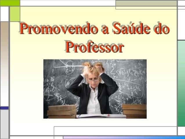Promovendo a Saúde do Professor