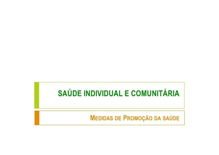 SAÚDE INDIVIDUAL E COMUNITÁRIA         MEDIDAS DE PROMOÇÃO DA SAÚDE