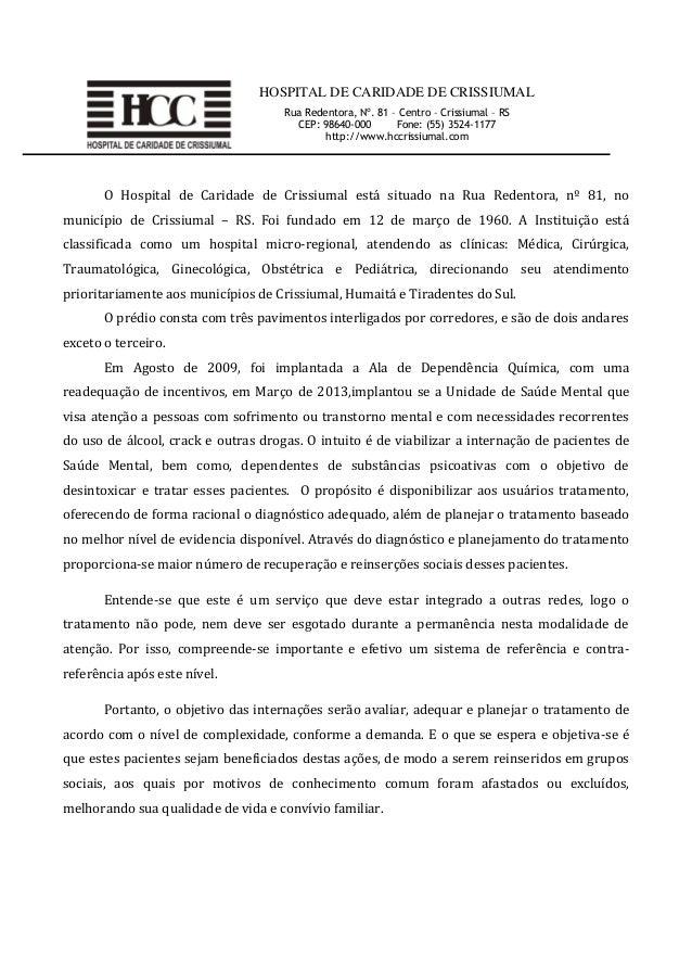 HOSPITAL DE CARIDADE DE CRISSIUMAL Rua Redentora, Nº. 81 – Centro – Crissiumal – RS CEP: 98640-000 Fone: (55) 3524-1177 ht...