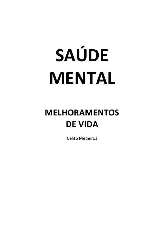 SAÚDEMENTALMELHORAMENTOS    DE VIDA   Celito Medeiros