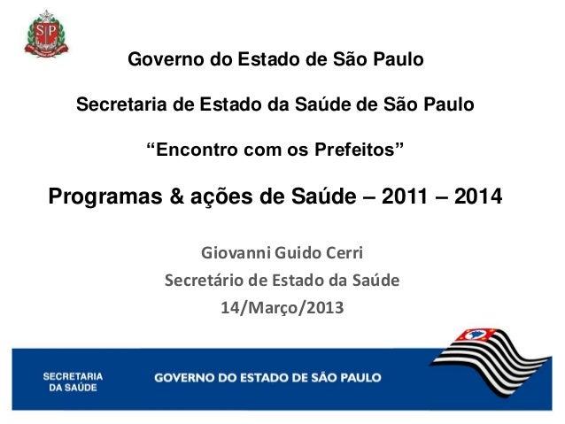 """Governo do Estado de São Paulo  Secretaria de Estado da Saúde de São Paulo         """"Encontro com os Prefeitos""""Programas & ..."""