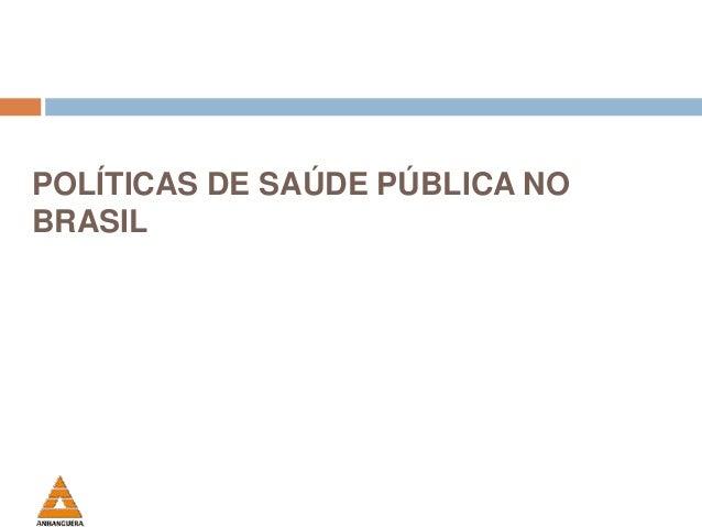 POLÍTICAS DE SAÚDE PÚBLICA NO BRASIL