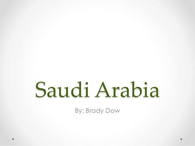 Saudi Arabia By: Brady Dow