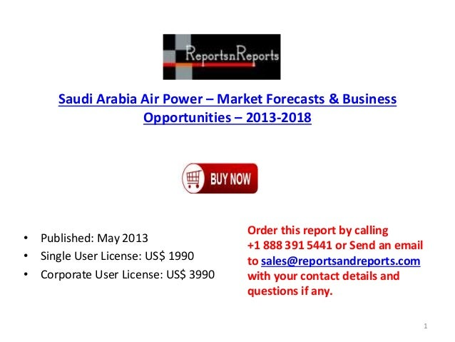 Saudi Arabia Air Power – Market Forecasts & Business Opportunities – 2013-2018 • Published: May 2013 • Single User License...