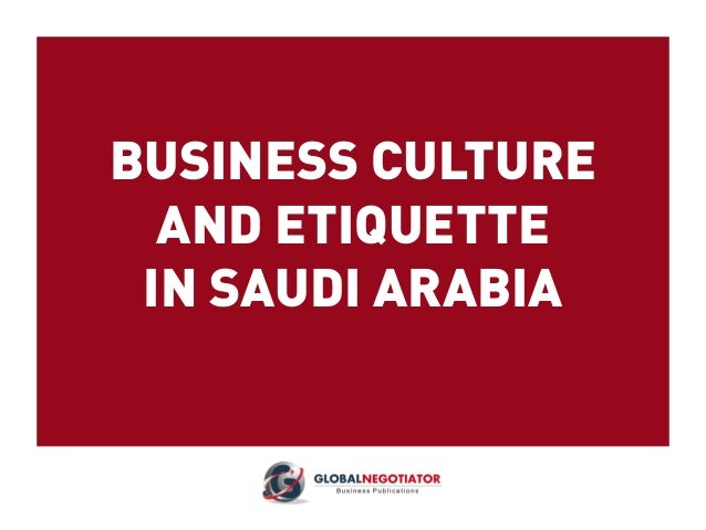 BUSINESS CULTURE AND ETIQUETTE IN SAUDI ARABIA