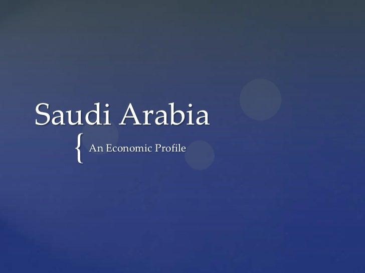 Saudi Arabia  {   An Economic Profile